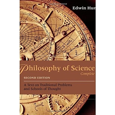 Philosophy of Science Complete: A Text on Traditional Problems and Schools of Thought, New Book (9781133943037)