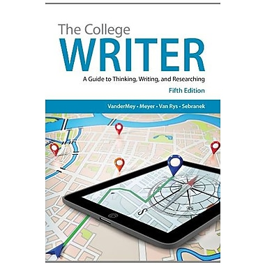 The College Writer: A Guide to Thinking, Writing, and Researching, New Book (9781285438016)