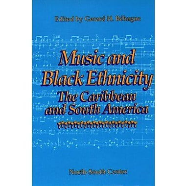 Music and Black Ethnicity: The Caribbean and South America, New Book (9781560007081)
