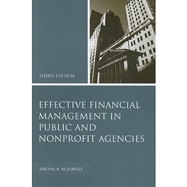Effective Financial Management in Public and Nonprofit Agencies, New Book (9781567205800)