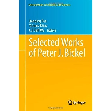 Selected Works of Peter J. Bickel (Selected Works in Probability and Statistics), New Book (9781461455431)