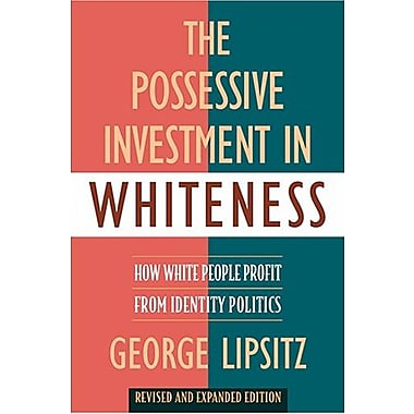 The Possessive Investment in Whiteness: How White People Profit from Identity Politics, Used Book (9781592134939)