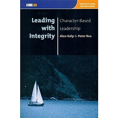 Leading with Integrity Character-Based Leadership, New Book (9781592602551)
