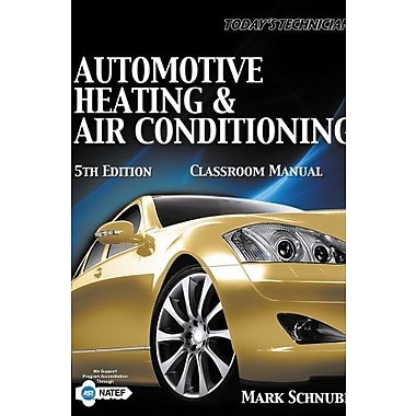 Today's Technician: Automotive Heating & Air Conditioning Classroom Manual, New Book (9781133017431)
