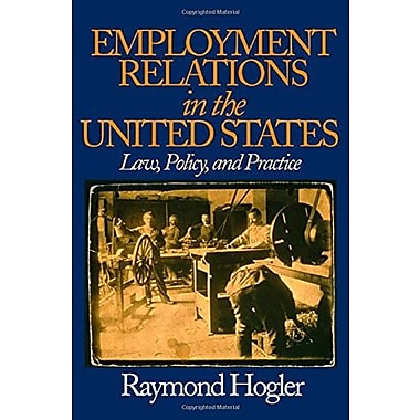 Employment Relations in the United States: Law, Policy, and Practice, New Book (9781412904148)