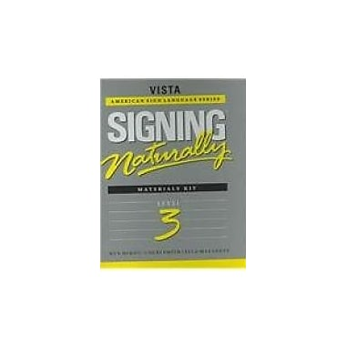 Signing Naturally: Level 3 (Vista American Sign Languagel) (9781581211351)