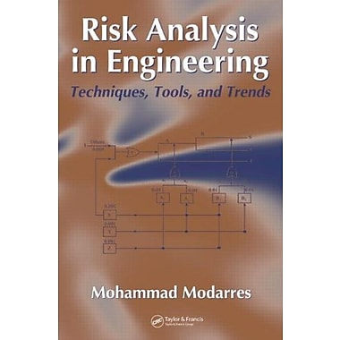 Risk Analysis in Engineering: Techniques, Tools, and Trends, New Book (9781574447941)