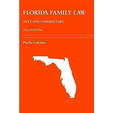 Florida Family Law: Text and Commentary, 2012 Statutes, Used Book (9781611632996)