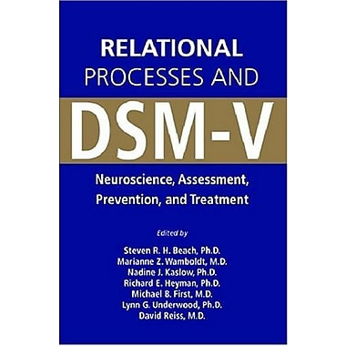 Relational Processes and DSM-V: Neuroscience, Assessment, Prevention, and Treatment, New Book (9781585622382)