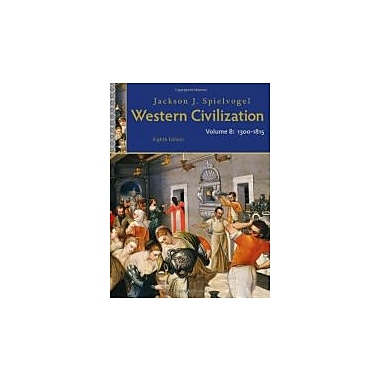 Western Civilization: Volume B: 1300 to 1815, Used Book (9781111342159)
