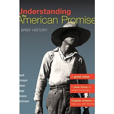 Understanding the American Promise, Combined Volume: A Brief History of the United States, New Book (9781457608469)