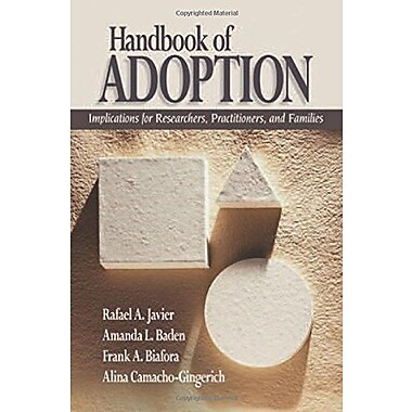 Handbook of Adoption: Implications for Researchers, Practitioners, and Families, New Book (9781412927512)