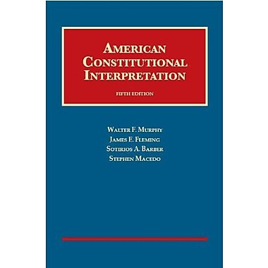 Murphy, Fleming, Barber & Macedo's American Constitutional Interpretation, New Book (9781609301422)