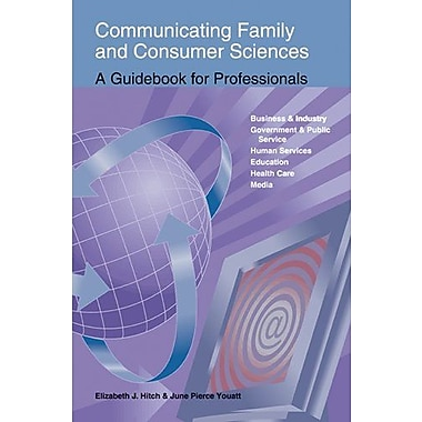 Communicating Family and Consumer Sciences: A Guidebook for Professionals, New Book (9781566377973)