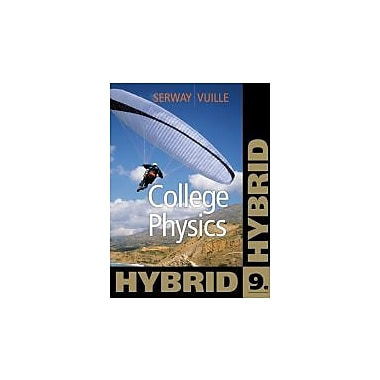 College Physics, Hybrid, Used Book (9781111572075)