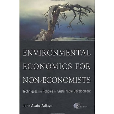Environmental Economics For Non-Economists: Techniques And Policies For Sustainable Development, New Book (9789812561237)