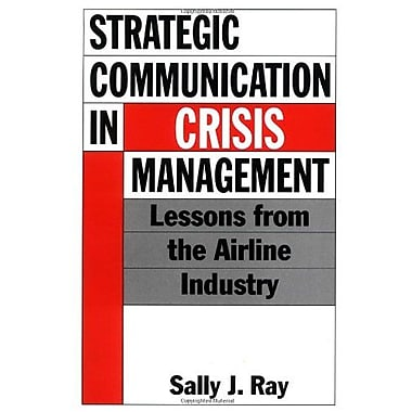 Strategic Communication in Crisis Management: Lessons from the Airline Industry, New Book (9781567201536)