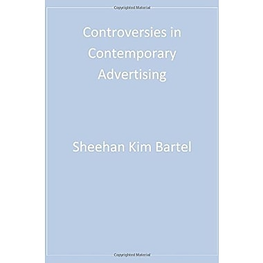 Controversies in Contemporary Advertising, New Book (9780761926351)