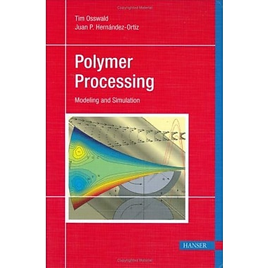 Polymer Processing: Modeling and Simulation, New Book (9781569903988)