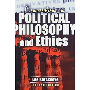 Conversations in Political Philosophy and Ethics (9781465200587)