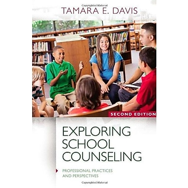 Exploring School Counseling (Professional Practices and Perspectives), New Book (9781285736167)