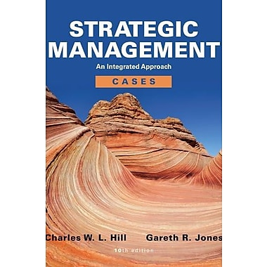 Strategic Management Cases: An Integrated Approach, New Book (9781133485711)