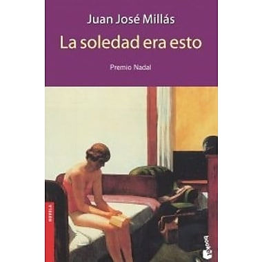 La soledad era esto (Novela (Booket Numbered) (Spanish Edition), New Book (9788423337637)