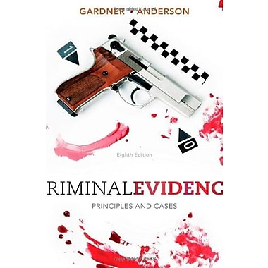 Criminal Evidence: Principles and Cases, New Book (9781111838034)