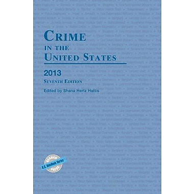 Crime in the United States, 2013 (U.S. DataBook Series), New Book (9781598886221)