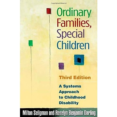 Ordinary Families, Special Children, Third Edition: A Systems Approach to Childhood Disability, New Book (9781593853624)