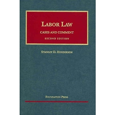 Henderson's Labor Law: Cases and Comment, 2d (University Casebook Series), Used Book (9781587787454)