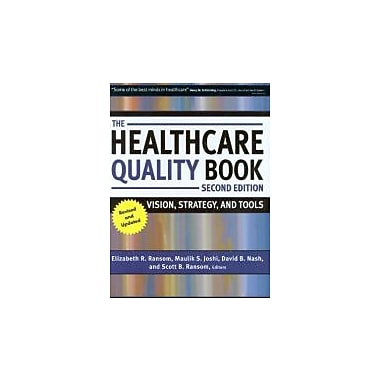 The Healthcare Quality Book: Vision, Strategy, and Tools, 2nd Edition, Used Book (9781567933017)