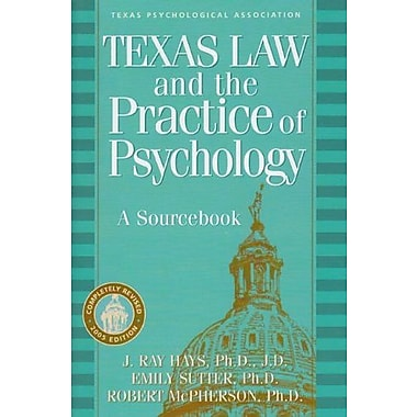 Texas Law and the Practice of Psychology: A Sourcebook, New Book (9781886298200)
