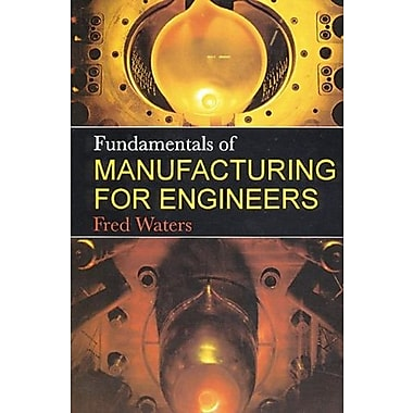 Fundamentals of Manufacturing For Engineers, New Book (9781857283389)