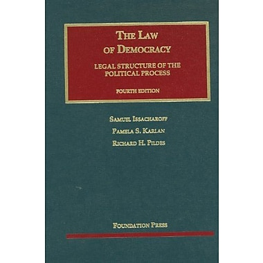 Issacharoff, Karlan, and Pildes' The Law of Democracy, 4th (University Casebook Series), New Book (9781599419350)