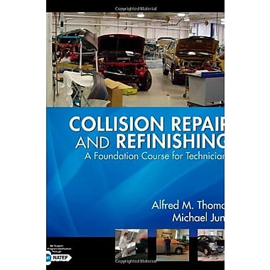 Collision Repair and Refinishing: A Foundation Course for Technicians, New Book (9781401889944)