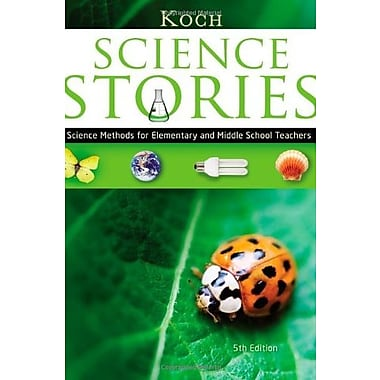 Science Stories: Science Methods for Elementary and Middle School Teachers, New Book (9781111833435)