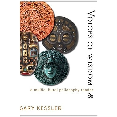 Voices of Wisdom: A Multicultural Philosophy Reader, New Book (9781111834678)