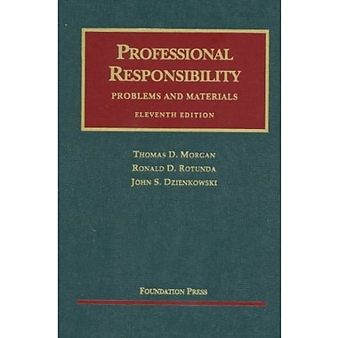 Morgan, Rotunda, and Dzienkowski's Professional Responsibility,11th (University Casebook Series), Used Book (9781599418544)