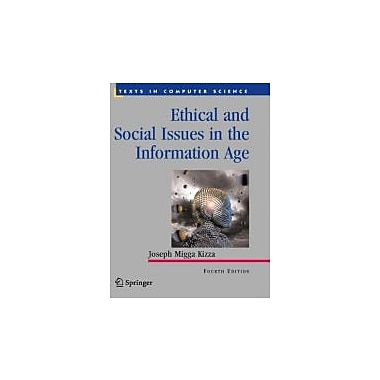 Ethical and Social Issues in the Information Age (Texts in Computer Science), Used Book (9781849960373)