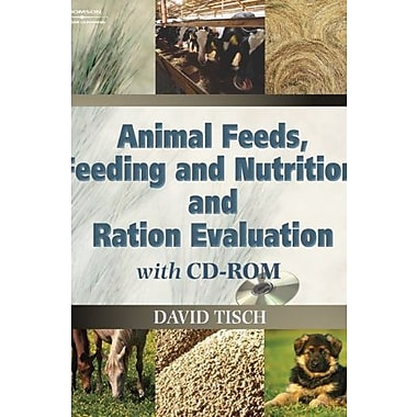 Animal Feeds, Feeding and Nutrition, and Ration Evaluation, Used Book (9781401826406)