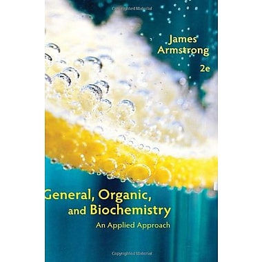 General, Organic, and Biochemistry: An Applied Approach, New Book (9781285430232)