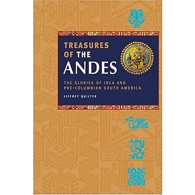 Treasures of the Andes: The Glories of Inca and Pre-Columbian South America, Used Book (9781844831876)