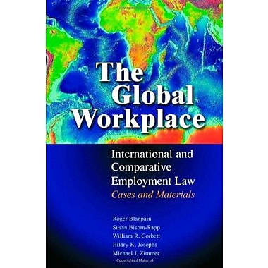 The Global Workplace: International and Comparative Employment Law - Cases and Materials, New Book (9780521847858)