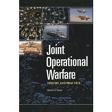 Joint Operational Warfare Theory and Practice and V. 2, Historical Companion, New Book (9781884733628)