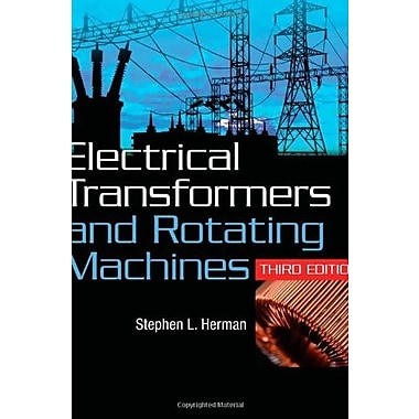 Electrical Transformers and Rotating Machines, New Book (9781111039134)