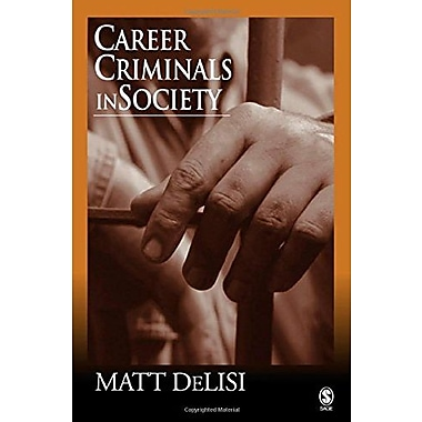 Career Criminals in Society, New Book (9781412905534)