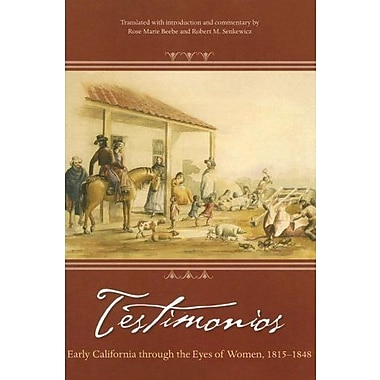 Testimonios: Early California through the Eyes of Women, 1815-1848, New Book (9781597140331)