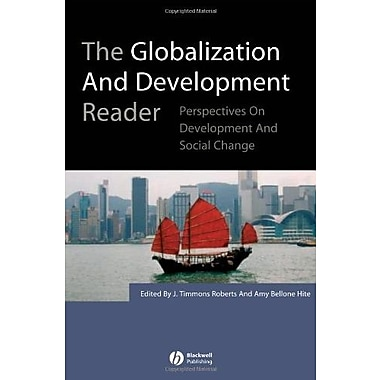 The Globalization and Development Reader: Perspectives on Development and Global Change, New Book (9781405132367)