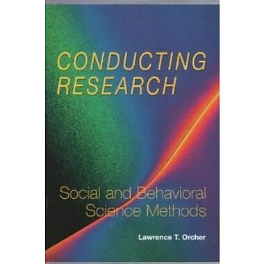 Conducting Research: Social and Behavioral Science Methods, New Book (9781884585609)